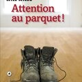 Attention au parquet