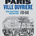 Paris ville ouvrière 1789-1848