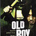 Old boy - 2004 (séquestré pendant 15 ans. par qui ? pourquoi ?)