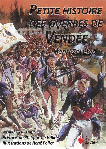 Souscription exceptionnelle pour la « Petite histoire des Guerres de Vendée » d'Henri Servien
