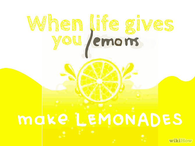 670px_Make_Lemonade_when_Life_Gives_You_Lemons_Step_1