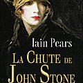 La chute de john stone - iain pears