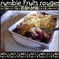 Crumble fruits rouges banane