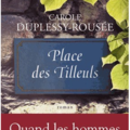 Place des tilleuls - carole duplessy-rousee.