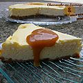 Cheesecake au fromage blanc et sauce aux caramels inratable