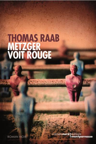 Metzger voit Rouge : Thomas Raab