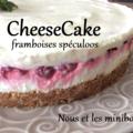 Mercredi c'est pâtisserie - spécial canicule ;) cheesecake framboises spéculoos sans cuisson