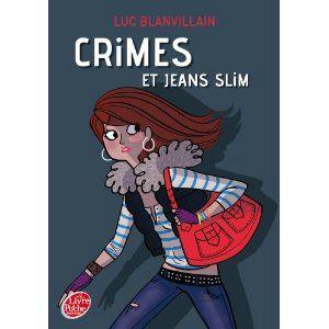 Crimes et jeans slim Luc Blanvillain Lectures de Liliba