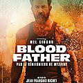 Blood father, de jean-françois richet (2016)