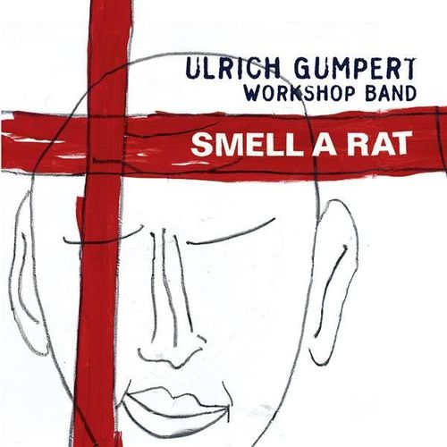 Ulrich Gumpert Workshop Band - 1996 - Smell a Rat (Jazzwerkstatt)