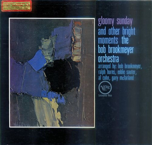 Bob Brookmeyer Orchestra - 1961 - Gloomy Sunday and Other Bright Moments (Verve)