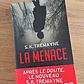 J'ai lu la menace de s. k. tremayne