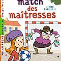 Le match des maîtresses d'agnès berton-martin, illustré par didier balicevic, éditions milan, 2016