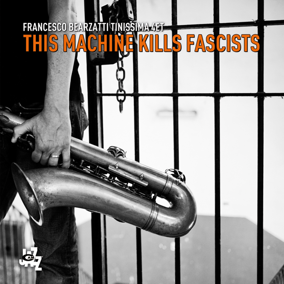 francesco bearzatti this machine kills fascists
