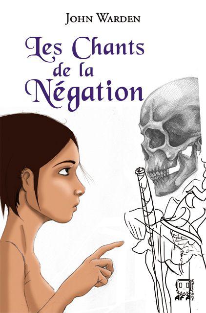 couverture Les Chants de la Négation 01