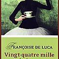 Vingt-quatre mille baisers de françoise de luca