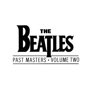 The_Beatles_-_Past_Masters_-_Volume_Two