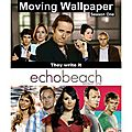 Moving Wallpaper / Echo Beach - Saison 1 [2012]
