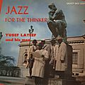 Yusef Lateef - 1957 - Jazz For The Thinker (Savoy)