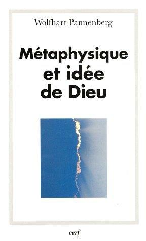 Métaphysique et idée de Dieu - Wolfhart Pannenberg