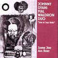 10 - Johnny Dyani - Mal Waldron duo Live at Jazz Unite - Some Jive Ass Boer