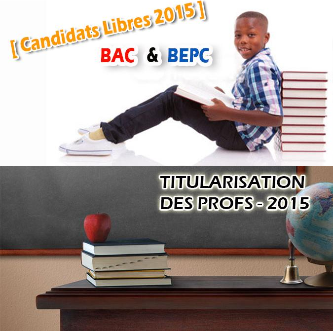 MENET/DECO/INSCRIPTION CANDIDATS LIBRES[ BAC - BEPC ] -SESSION 2015I