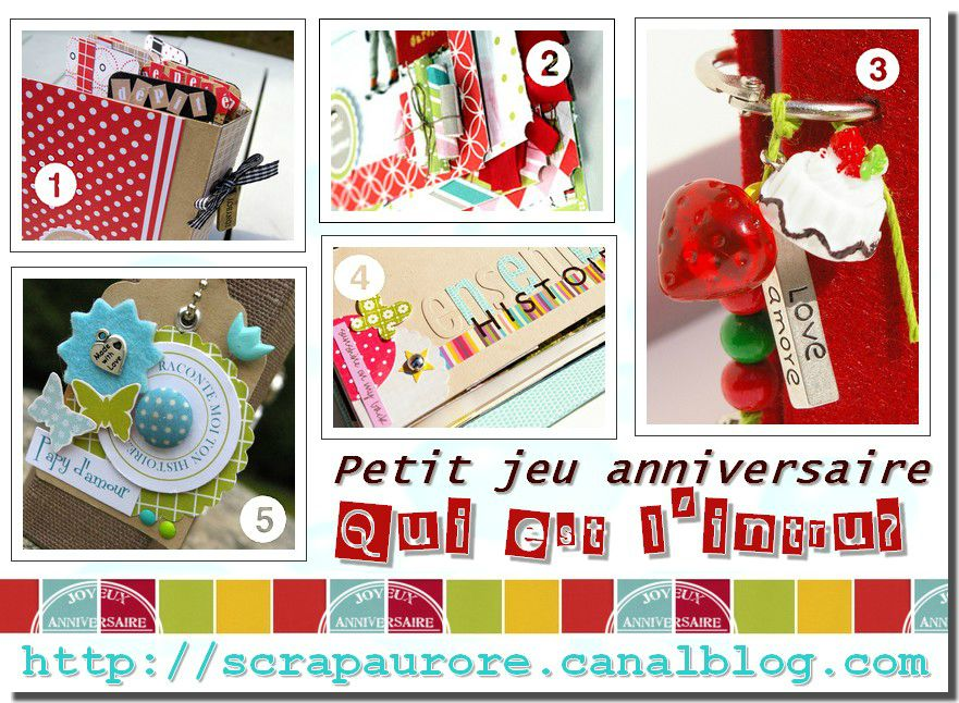 grand jeu anniversaire les 6ans du scrap aurore blog le scrapauroreblog. Black Bedroom Furniture Sets. Home Design Ideas