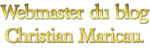 Webmaster du blog Christian Maricau