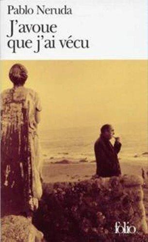 #69 J'avoue que j'ai vécu, Pablo Neruda