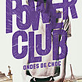 Power club. tome2 : ondes de choc