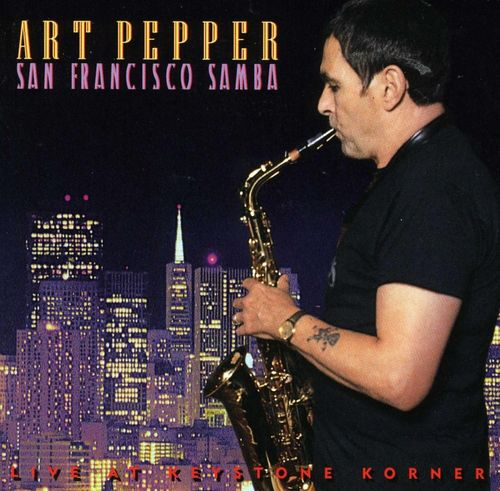 Art Pepper - 1977 - San Francisco Samba, Live At Keystone Korner (Fantasy)