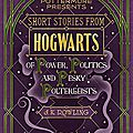 Short stories from hogwarts of power, politics and pesky poltergeists ❉❉❉ jk rowling
