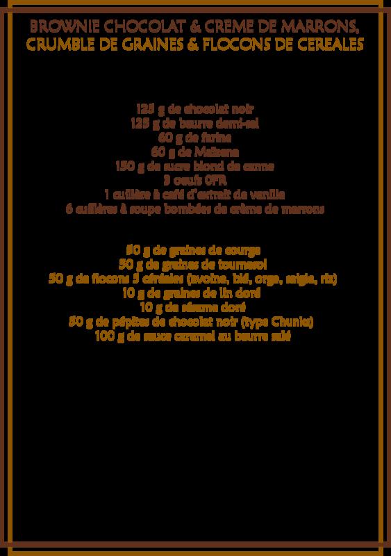 Brownie chocolat-crème de marrons, crumble de graines & flocons de céréales caramélisés_fiche