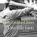 Livres: Holly Goddard Jones, Une Fille Bien 