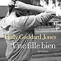 Livres: holly goddard jones, une fille bien