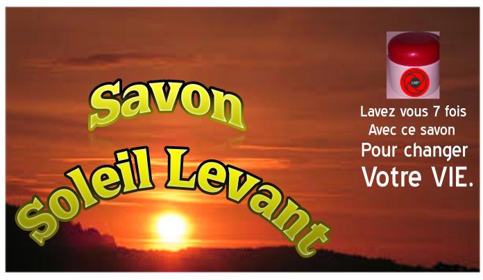 SAVON SOLEIL LEVANT POUR UN MEILLEUR SUCCÈS