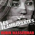 Wasserman robin / les flamboyantes.