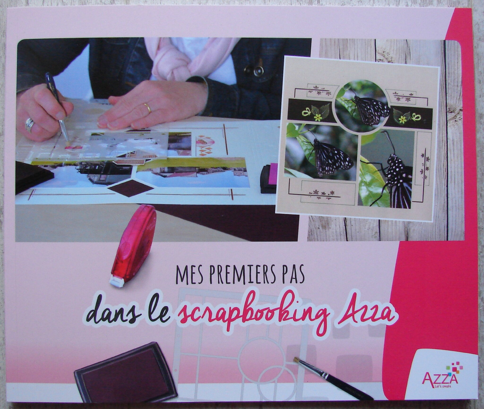mes premiers pas dans le scrapbooking azza id 39 scrap. Black Bedroom Furniture Sets. Home Design Ideas