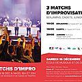 Les 3 premiers matchs des équipes d'impro de la compagnie - samedi 16 décembre 2017