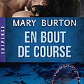 En bout de course ~~ mary burton