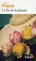 La fin de la jalousie, Marcel Proust
