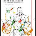 Le carnet du chef des cuisines de l'elysée - guillaume gomez et aurélie sartres - editions glénat