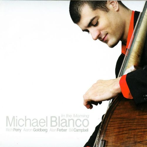 Michael Blanco - 2006 - In The Morning (Fresh Sound)