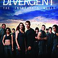 Inside divergent : the initiate's world (illustrated movie companion)