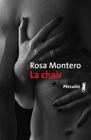 LA CHAIR - ROSA MONTERO - EDITIONS METAILLIE