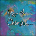 Par 4 Chemins # XIII - Emotions