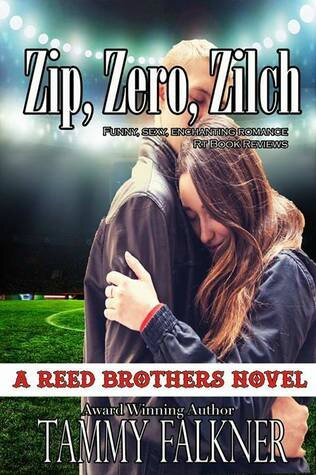 Zip, Zero, Zilch (The Reed Brothers #6) de Tammy Falkner