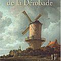 Le moulin de la dérobade - Annie Degroote