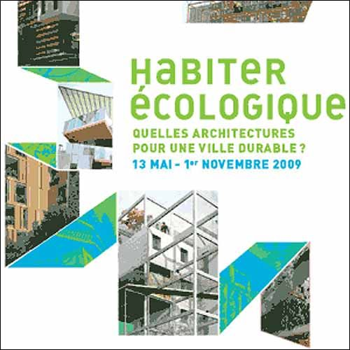Habiter cologique paris la cit de l 39 architecture et for Architecture ecologique