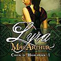 Coeur de highlander, tome 1 : lyra macarthur - demi mcgowan